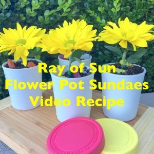 Ray of Sun Flower Pot Sundaes Video